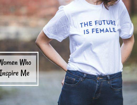 Women Who Inspire Me